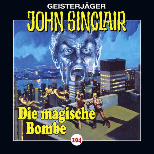 Hoerbuch John Sinclair, Folge 104: Die magische Bombe - Jason Dark - Dietmar Wunder