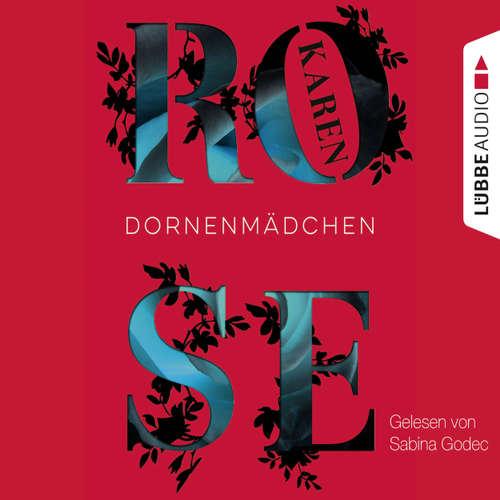 Hoerbuch Dornenmädchen - Karen Rose - Sabina Godec