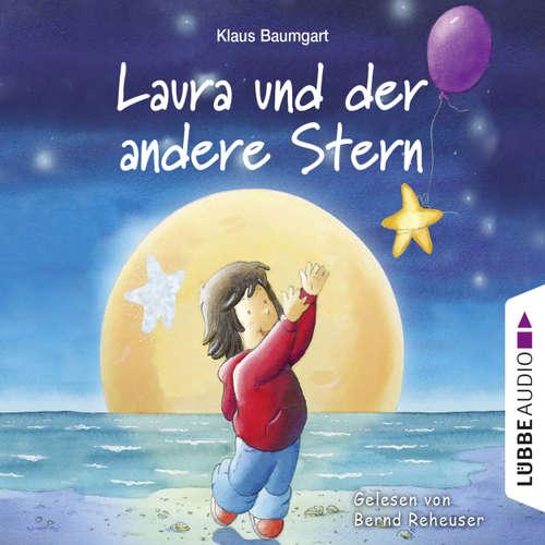Hoerbuch Laura und der andere Stern - Klaus Baumgart - Bernd Reheuser