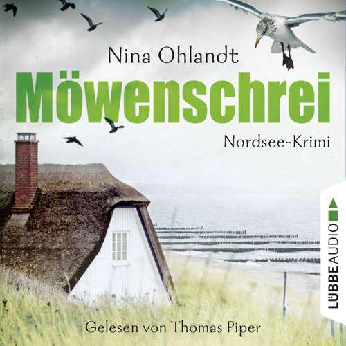Hoerbuch Möwenschrei - John Benthiens zweiter Fall. Nordsee-Krimi - Nina Ohlandt - Thomas Piper