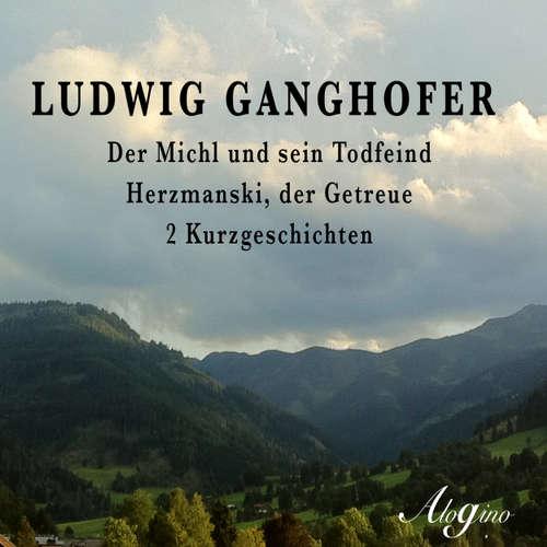 Hoerbuch Der Michl und sein Todfeind / Herzmanski der Getreue - Ludwig Ganghofer - Gerhard Acktun