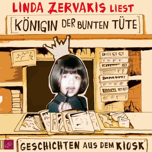Hoerbuch Königin der bunten Tüte - Linda Zervakis - Linda Zervakis