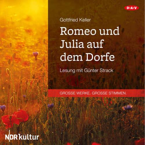 Hoerbuch Romeo und Julia auf dem Dorfe - Gottfried Keller - Günter Strack