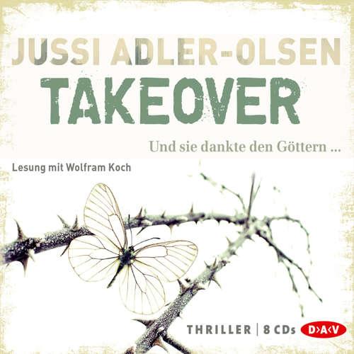 Hoerbuch Takeover. Und sie dankte den Göttern... - Jussi Adler-Olsen - Wolfram Koch