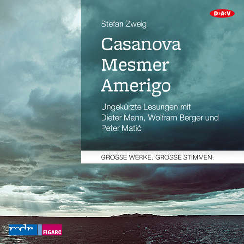Hoerbuch Casanova - Mesmer - Amerigo - Stefan Zweig - Dieter Mann