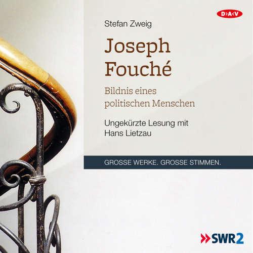 Hoerbuch Joseph Fouché. Bildnis eines politischen Menschen - Stefan Zweig - Hans Lietzau