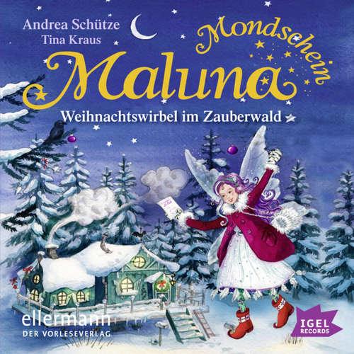 Maluna Mondschein, Weihnachtswirbel im Zauberwald