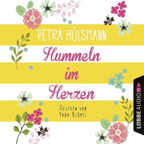 Hoerbuch Hummeln im Herzen - Petra Hülsmann - Yara Blümel