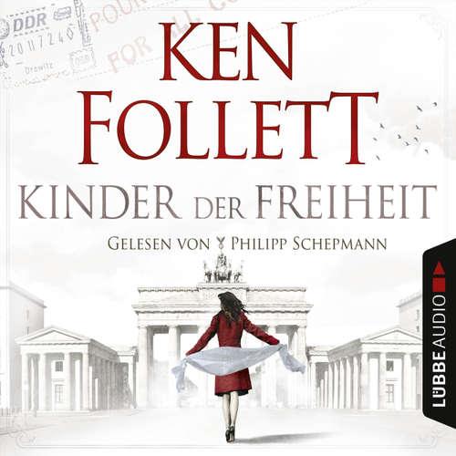 Hoerbuch Jahrhundert-Trilogie, Folge 3: Kinder der Freiheit - Ken Follett - Philipp Schepmann