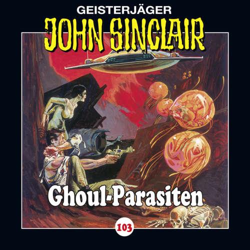 Hoerbuch John Sinclair, Folge 103: Ghoul-Parasiten - Jason Dark - Dietmar Wunder