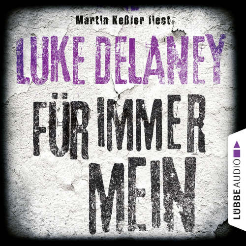 Hoerbuch Für immer mein - Luke Delaney - Martin Keßler