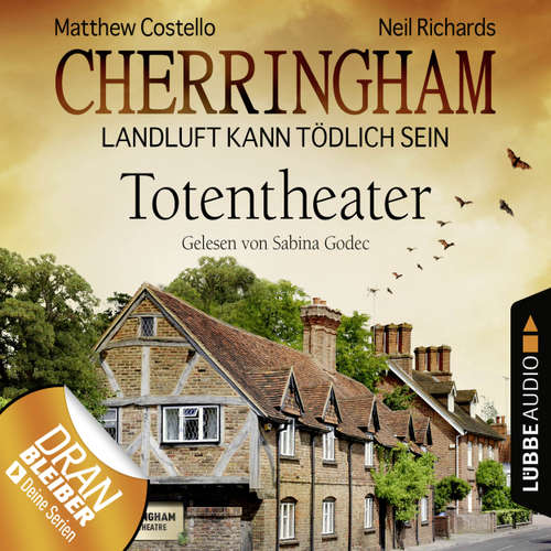 Hoerbuch Cherringham - Landluft kann tödlich sein, Folge 9: Totentheater - Matthew Costello - Sabina Godec