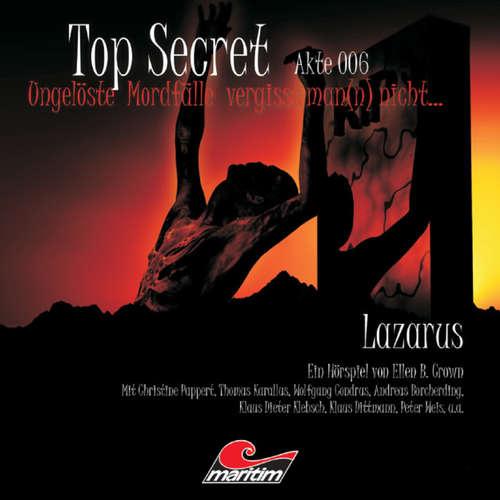 Hoerbuch Top Secret, Akte 6: Lazarus - Ellen B. Crown - Klaus D.Klebsch