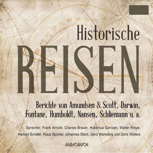 Hoerbuch Historische Reisen - Berichte und Tagebücher berühmter Entdecker - Roald Amundsen - Frank Arnold