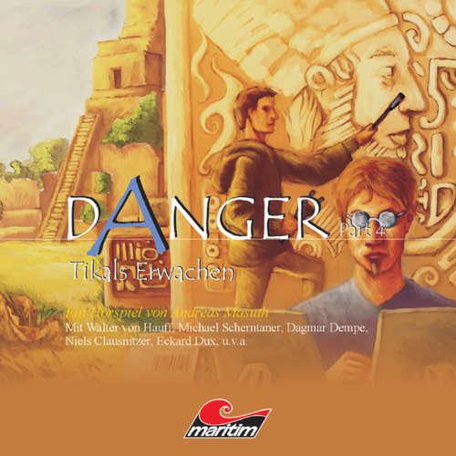 Hoerbuch Danger, Part 4: Tikals Erwachen - Andreas Masuth - Walter von Hauff