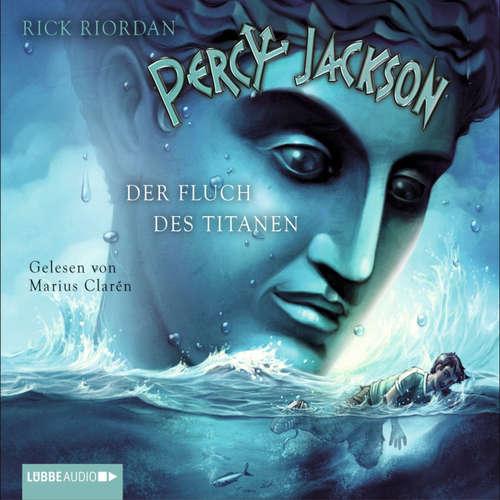Hoerbuch Percy Jackson, Teil 3: Der Fluch des Titanen - Rick Riordan - Marius Clarén