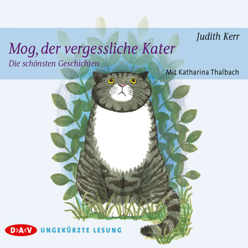 Hoerbuch Mog, der vergessliche Kater - Die schönsten Geschichten - Judith Kerr - Katharina Thalbach