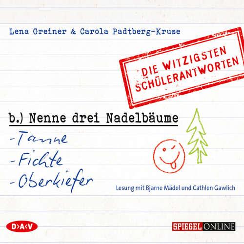Hoerbuch Nenne drei Nadelbäume: Tanne, Fichte, Oberkiefer - Die witzigsten Schülerantworten - Lena Greiner - Bjarne Mädel