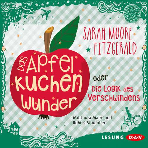 Hoerbuch Das Apfelkuchenwunder oder die Logik des Verschwindens - Sarah Moore Fitzgerald - Laura Maire
