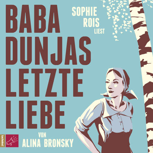 Hoerbuch Baba Dunjas letzte Liebe - Alina Bronsky - Sophie Rois