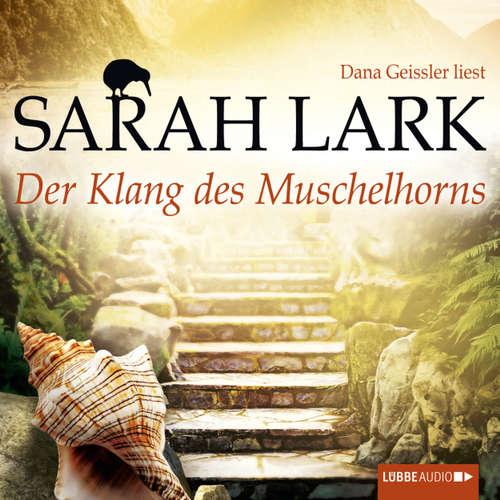 Hoerbuch Der Klang des Muschelhorns - Sarah Lark - Dana Geissler
