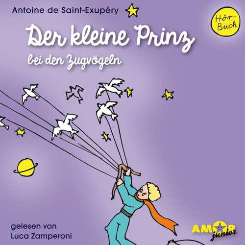 Hoerbuch Der kleine Prinz bei den Zugvögeln - Antoine de Saint-Exupéry - Luca Zamperoni