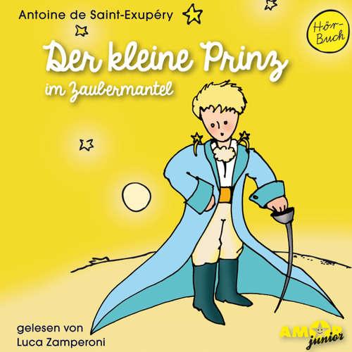 Hoerbuch Der kleine Prinz im Zaubermantel - Antoine de Saint-Exupéry - Luca Zamperoni