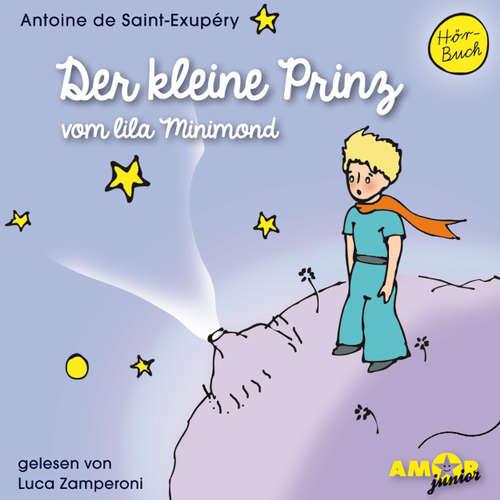 Hoerbuch Der kleine Prinz vom lila Minimond - Antoine de Saint-Exupéry - Luca Zamperoni