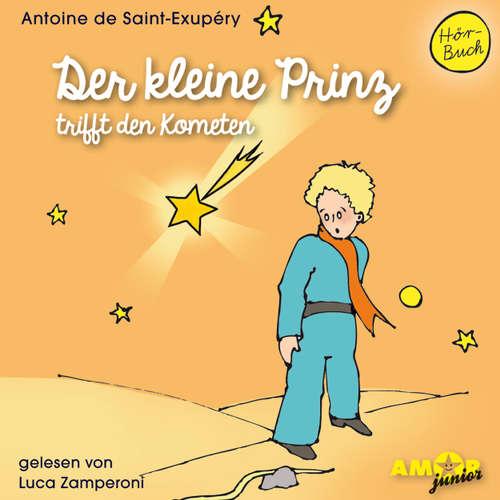 Hoerbuch Der kleine Prinz trifft den Kometen - Antoine de Saint-Exupéry - Luca Zamperoni