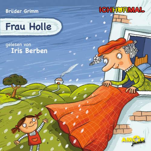 Hoerbuch Frau Holle - Gebrüder Grimm - Iris Berben
