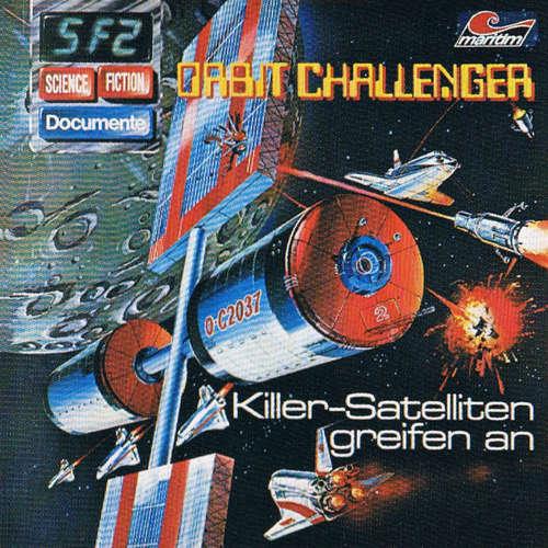 Hoerbuch Science Fiction Documente, Folge 2: Orbit Challenger - Killer-Satelliten greifen an - P. Bars - Wolf-Dieter Stubel