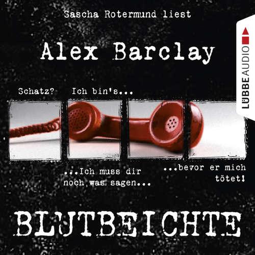 Hoerbuch Blutbeichte - Alex Barclay - Sascha Rotermund