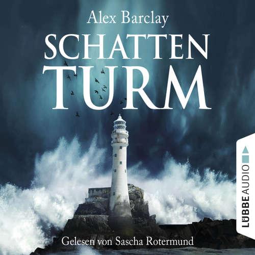 Hoerbuch Schattenturm - Alex Barclay - Sascha Rotermund