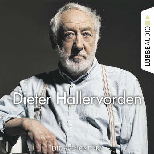 Hoerbuch Dieter Hallervorden - Die Audiostory - Christian Bärmann - Martin Maria Schwarz