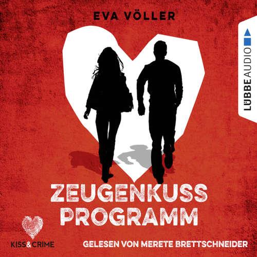 Hoerbuch Kiss & Crime, Band 1: Zeugenkussprogramm - Eva Völler - Merete Brettschneider