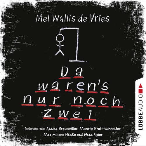 Hoerbuch Da waren's nur noch zwei - Mel Wallis de Vries - Annina Braunmiller