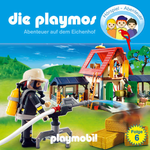 Die Playmos - Das Original Playmobil Hörspiel, Folge 6: Abenteuer auf dem Eichenhof