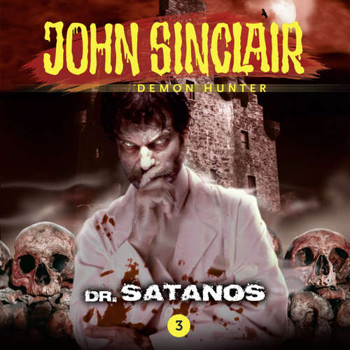Audiobook John Sinclair, Episode 3: Dr. Satanos - Jason Dark - Andrew Wincott