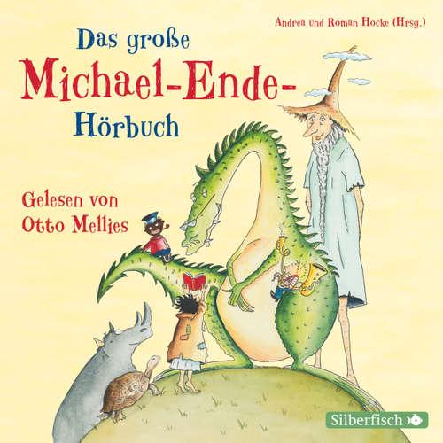 Das große Michael-Ende-Hörbuch - Otto Mellies liest Märchen, Erzählungen und Gedichte