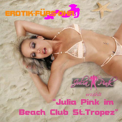Hoerbuch Erotik für's Ohr, Julia Pink im Beach Club St. Tropez - Sabrina Rossy - Julia Pink
