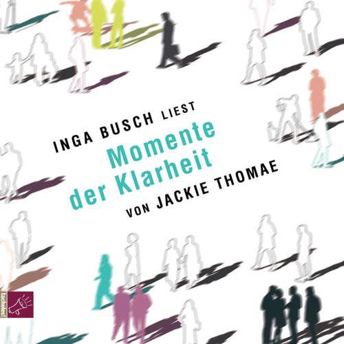 Hoerbuch Momente der Klarheit - Jackie Thomae - Inga Busch