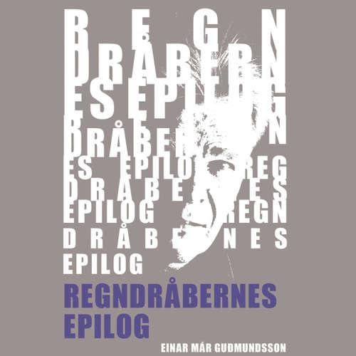 Reykjavik-trilogien, bind 3: Regndråbernes epilog