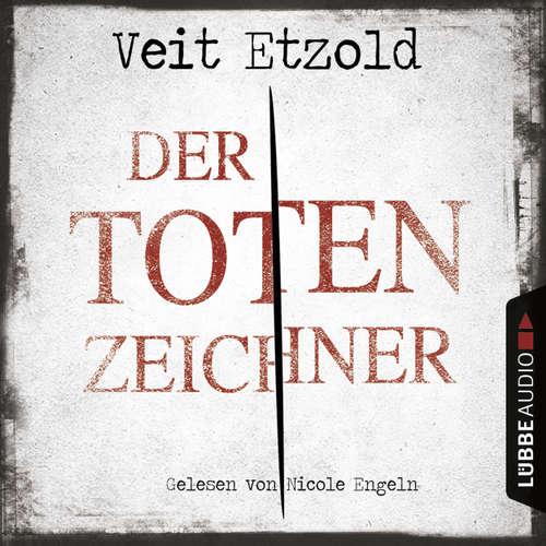 Hoerbuch Der Totenzeichner - Veit Etzold - Nicole Engeln
