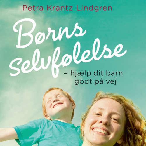 Børns selvfølelse - hjaelp dit barn godt på vej