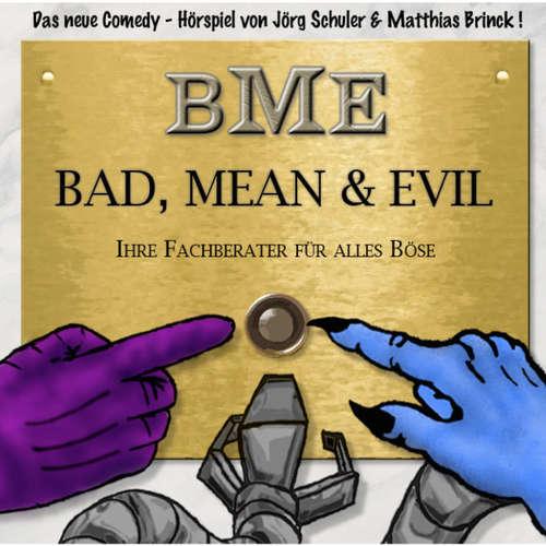 Hoerbuch Bad, Mean & Evil, Folge 1 - Jörg Schuler - Jan Spitzer