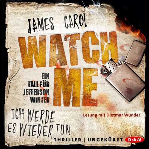 Hoerbuch Watch Me - Ich werde es wieder tun. Der zweite Fall für Jefferson Winter - James Carol - Dietmar Wunder