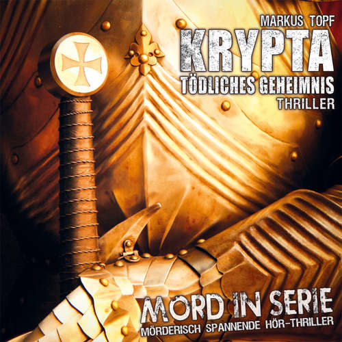 Hoerbuch Mord in Serie, Folge 18: Krypta - Tödliches Geheimnis - Markus Topf - Arianne Borbach