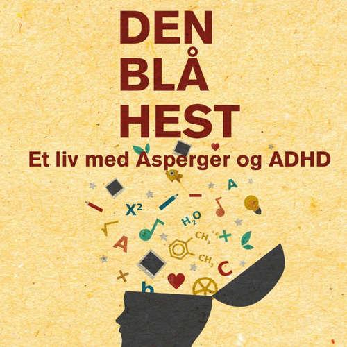 Den blå hest - et liv med Asperger og ADHD