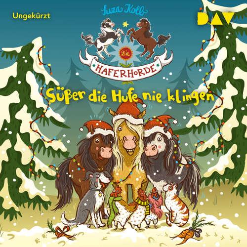 Hoerbuch Die Haferhorde, Teil 9: Süßer die Hufe nie klingen - Suza Kolb - Bürger Lars Dietrich
