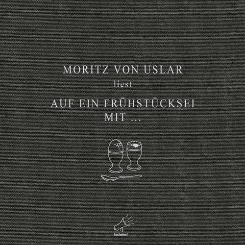 Hoerbuch Auf ein Frühstücksei mit... - Moritz von Uslar - Moritz von Uslar